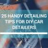 Handy DIY Car Detailing Tips