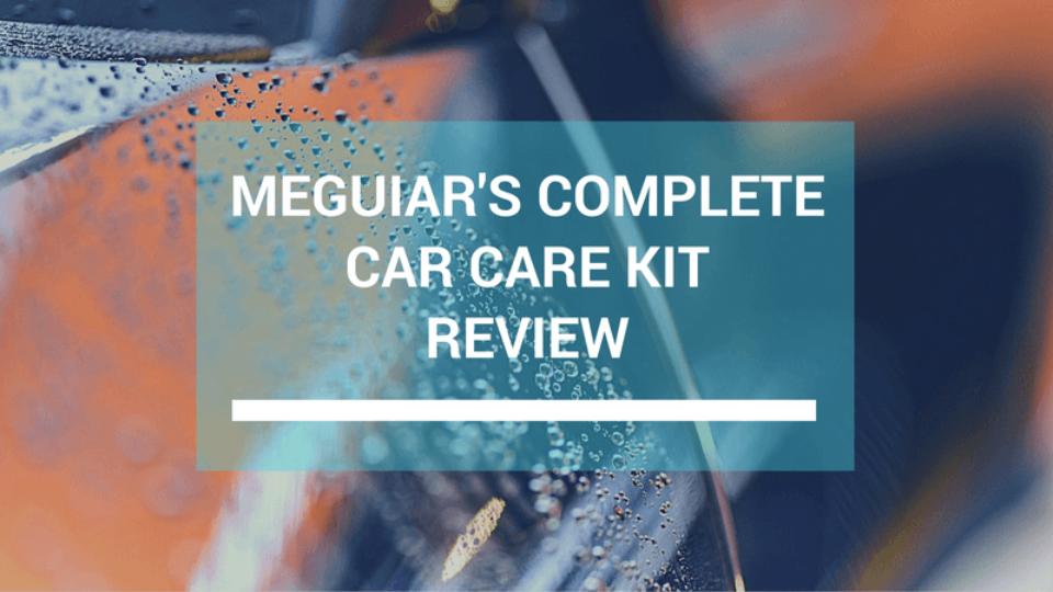 Meguiar's Complete Car Care Kit Review